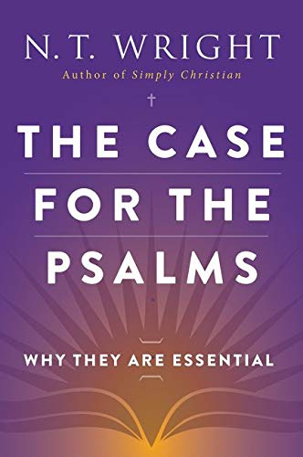 9780062230515: The Case for the Psalms: Why They Are Essential