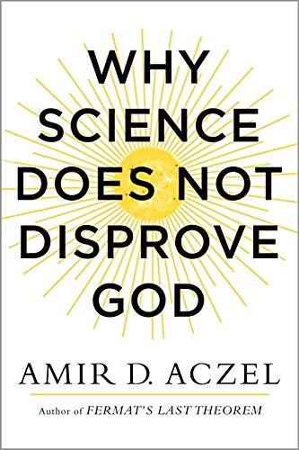 9780062230591: Why Science Does Not Disprove God