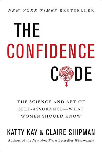 9780062230621: The Confidence Code: The Science and Art of Self-Assurance---What Women Should Know
