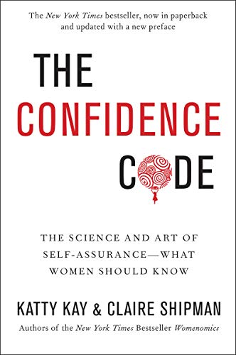 9780062230638: The Confidence Code: The Science and Art of Self-Assurance---What Women Should Know