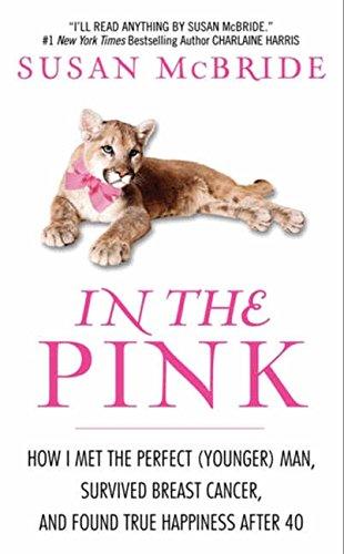 In the Pink: How I Met the: McBride, Susan