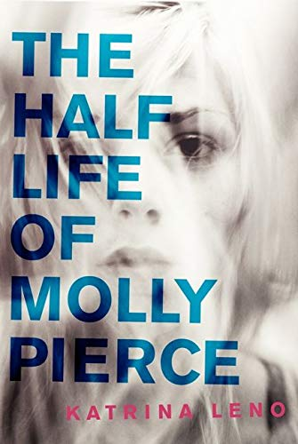9780062231178: The Half Life of Molly Pierce