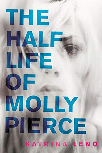 9780062231185: The Half Life of Molly Pierce
