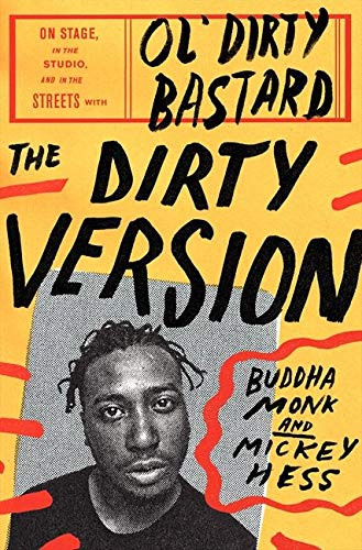 9780062231413: The Dirty Version: On Stage, in the Studio, and in the Streets with Ol' Dirty Bastard