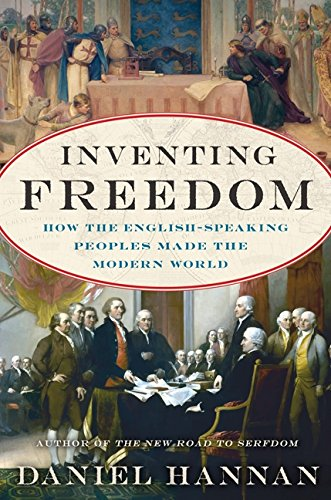 9780062231734: Inventing Freedom: How the English-Speaking Peoples Made the Modern World