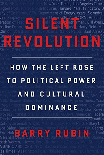 9780062231765: Silent Revolution: How the Left Rose to Political Power and Cultural Dominance