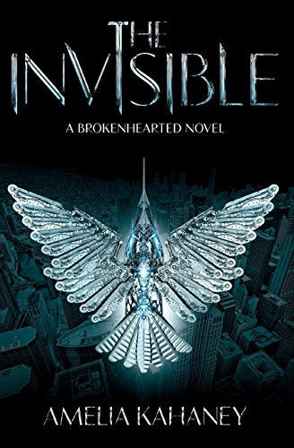 9780062231932: The Invisible: A Brokenhearted Novel