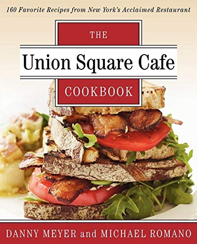 9780062232397: Union Square Cafe Cookbook: 160 Favorite Recipes from New York's Acclaimed Restaurant