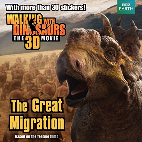 9780062232731: Walking with Dinosaurs: The Great Migration (Walking With Dinosaurs: The 3D Movie)