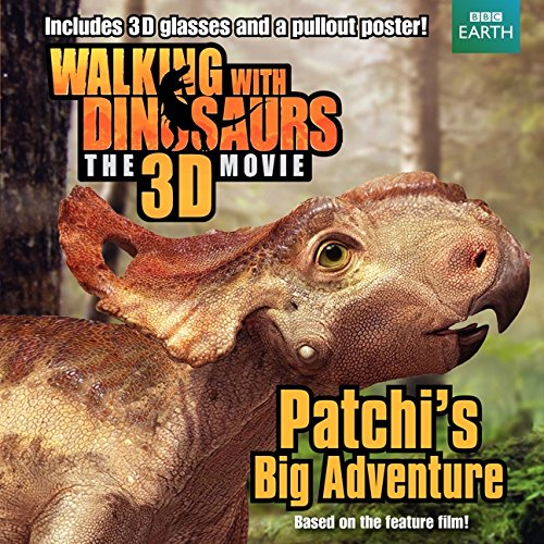 Walking with Dinosaurs: Patchi's Big Adventure [With Poster and 3-D Glasses]: J. E. Bright