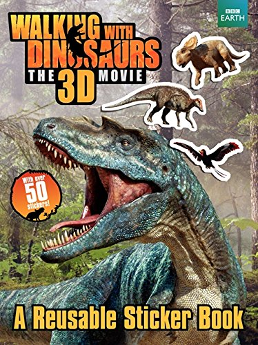9780062232809: Walking With Dinosaurs: A Reusable Sticker Book (Walking With Dinosaurs the 3d Movie)