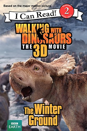 9780062232823: Walking with Dinosaurs: The Winter Ground (I Can Read Level 2)
