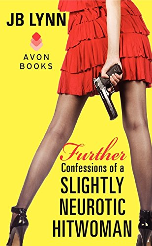 9780062233080: Further Confessions of a Slightly Neurotic Hitwoman