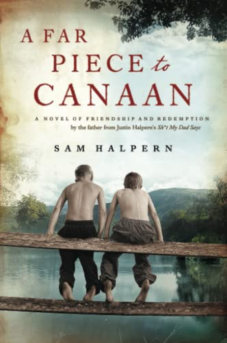 9780062233165: A Far Piece to Canaan: A Novel of Friendship and Redemption