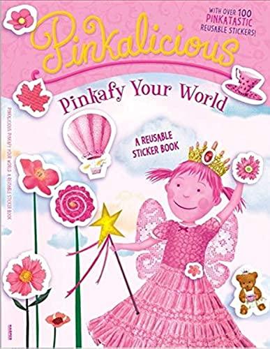 9780062233332: Pinkalicious: Pinkafy Your World: A Reusable Sticker Book