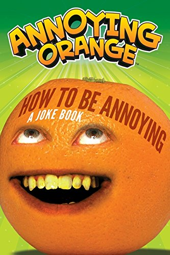 9780062236159: Annoying Orange: How to Be Annoying: A Joke Book