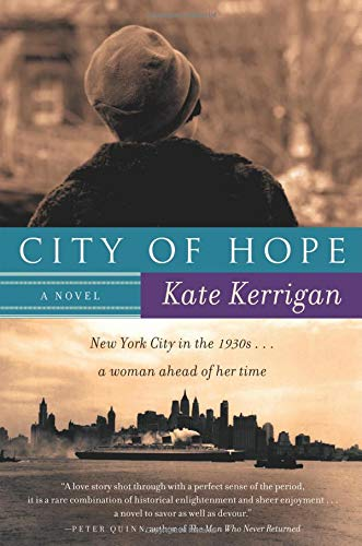 City of Hope: A Novel: Kerrigan, Kate