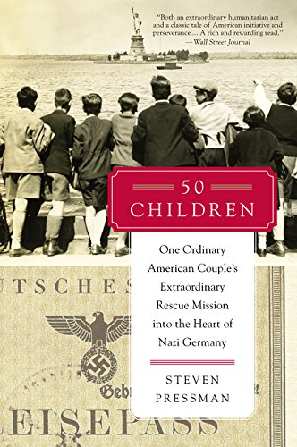 9780062237484: 50 Children: One Ordinary American Couple's Extraordinary Rescue Mission into the Heart of Nazi Germany