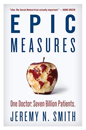 9780062237507: Epic Measures: One Doctor, Seven Billion Patients