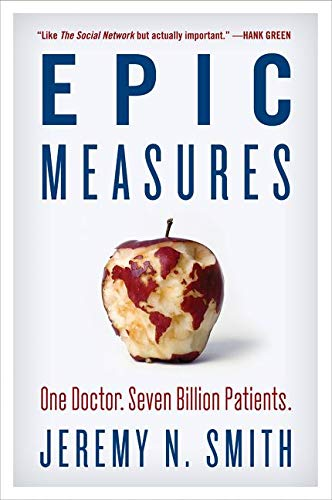 9780062237514: Epic Measures: One Doctor. Seven Billion Patients.