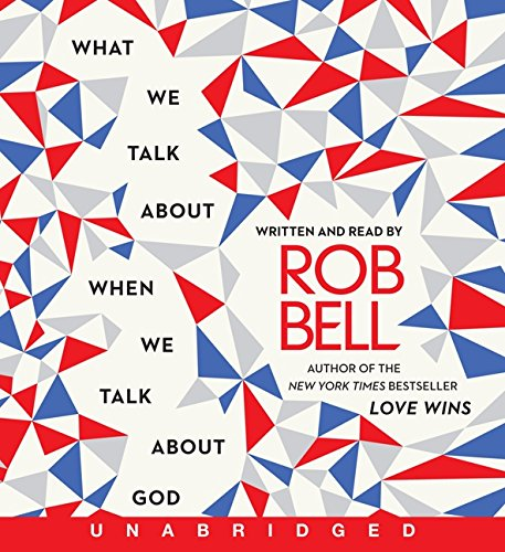 9780062237699: What We Talk About When We Talk About God CD