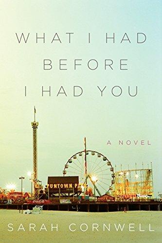 9780062237842: What I Had Before I Had You: A Novel