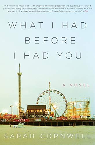 9780062237859: What I Had Before I Had You: A Novel