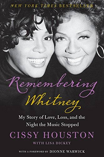 9780062238399: Remembering Whitney: My Story of Love, Loss, and the Night the Music Stopped