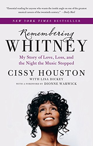 9780062238405: Remembering Whitney: My Story of Love, Loss, and the Night the Music Stopped