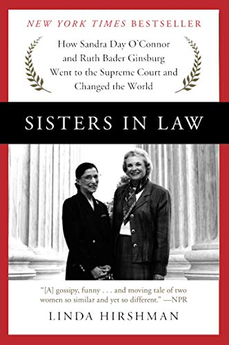 9780062238474: Sisters in Law: How Sandra Day O'Connor and Ruth Bader Ginsburg Went to the Supreme Court and Changed the World