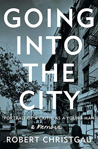 9780062238795: Going into the City: Portrait of a Critic as a Young Man