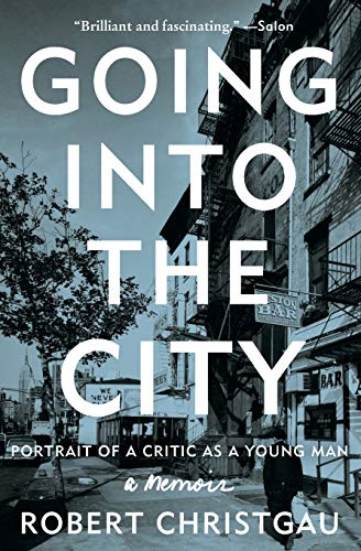 9780062238801: Going into the City: Portrait of a Critic as a Young Man