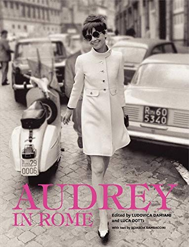 Audrey in Rome (Hardcover): Luca Dotti