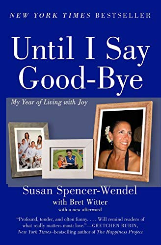 9780062241474: Until I Say Good-Bye: My Year of Living with Joy