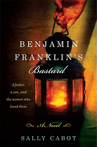 9780062241924: Benjamin Franklin's Bastard: A Novel