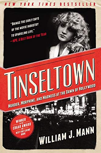 9780062242198: Tinseltown: Murder, Morphine, and Madness at the Dawn of Hollywood