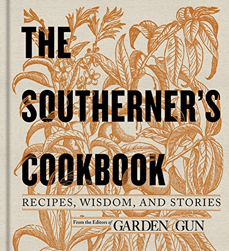 9780062242419: The Southerner's Cookbook: Recipes, Wisdom, and Stories