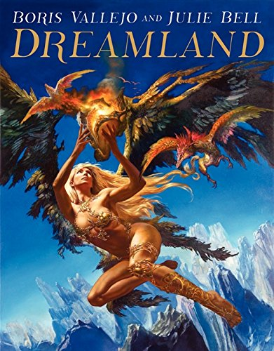 9780062242709: Boris Vallejo and Julie Bell: Dreamland
