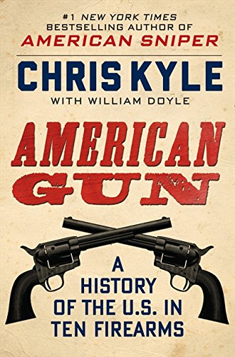 9780062242716: American Gun: A History of the U.S. in 10 Firearms