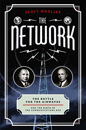 9780062242754: The Network: The Battle for the Airwaves and the Birth of the Communications Age
