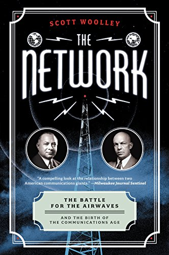 9780062242761: The Network: The Battle for the Airwaves and the Birth of the Communications Age
