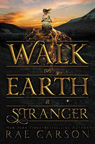 9780062242914: Walk on Earth a Stranger (Gold Seer Trilogy)