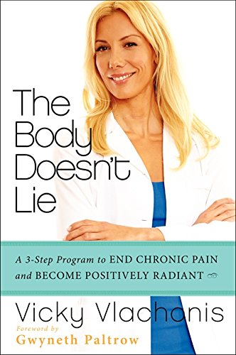 9780062243645: The Body Doesn't Lie: A 3-Step Program to End Chronic Pain and Become Positively Radiant