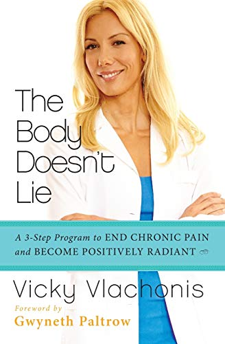 9780062243652: The Body Doesn't Lie: A 3-Step Program to End Chronic Pain and Become Positively Radiant