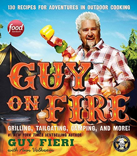9780062244710: Guy on Fire: 130 Recipes for Adventures in Outdoor Cooking