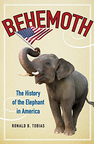 9780062244857: Behemoth: The History of the Elephant in America