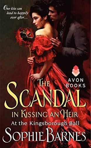 9780062245175: The Scandal in Kissing an Heir: At the Kingsborough Ball