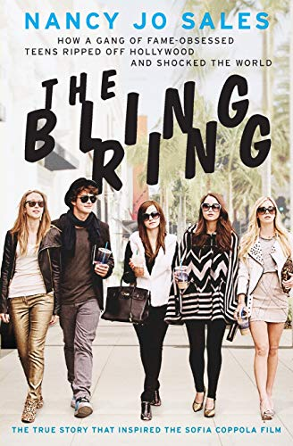 9780062245533: The Bling Ring: How a Gang of Fame-Obsessed Teens Ripped Off Hollywood and Shocked the World