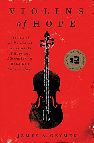 9780062246837: Violins of Hope: Violins of the Holocaust--Instruments of Hope and Liberation in Mankind's Darkest Hour