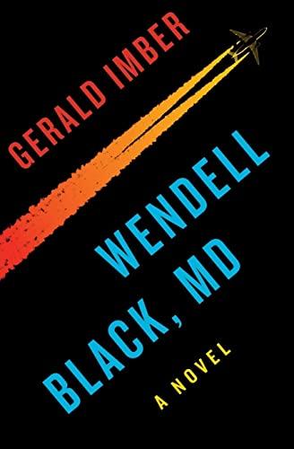 9780062246851: Wendell Black, MD: A Novel